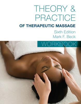 Student Workbook for Beck's Theory & Practice of Therapeutic Massage画像