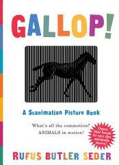 【送料無料】Gallop!: A Scanimation Picture Book [ Rufus Butler Seder ]
