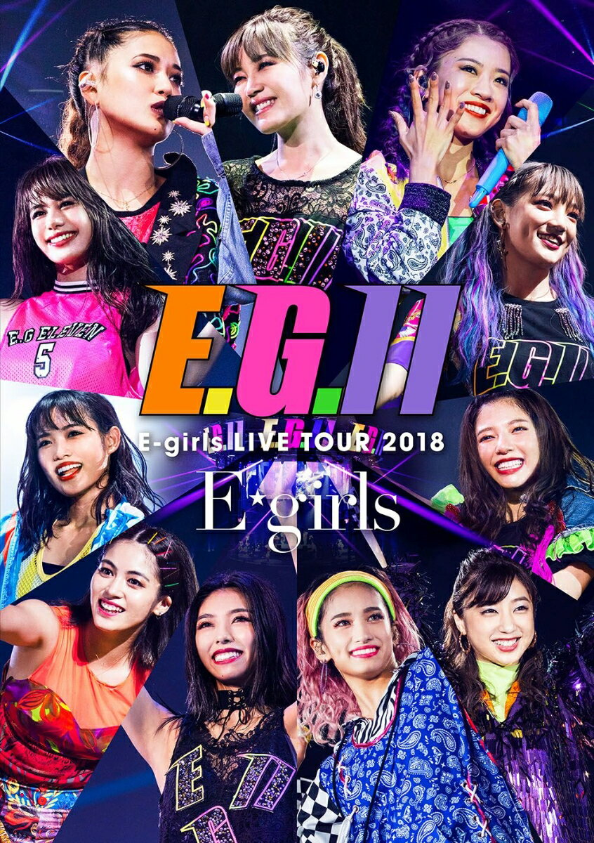 E-girls LIVE TOUR 2018 〜E.G. 11〜(初回生産限定)