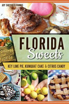Florida Sweets: Key Lime Pie, Kumquat Cake & Citrus Candy画像