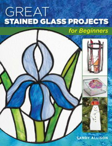 Great Stained Glass Projects for Beginners GRT STAINED GLASS PROJECTS FOR [ Sandy Allison ]