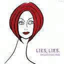 LIES, LIES.(初回限定CD+DVD) [ DREAMS COME TRUE ]