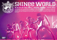 "SHINee THE FIRST JAPAN ARENA TOUR ""SHINee WORLD 2012"""