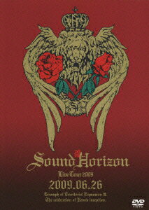 Sound Horizon 第三次領土拡大遠征凱旋記念 国王生誕祭 2009.06.26 [ Sound Horizon ]