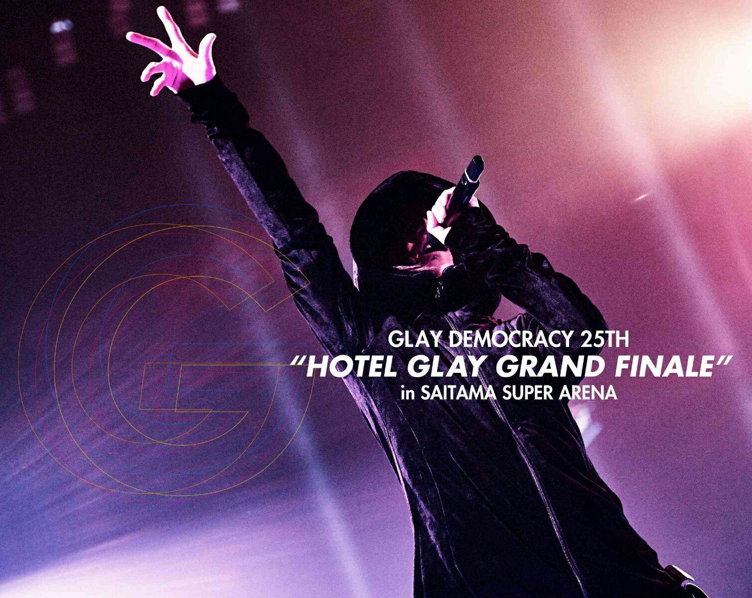 """GLAY DEMOCRACY 25TH""""HOTEL GLAY GRAND FINALE""""in SAITAMA SUPER ARENA【Blu-ray】"""