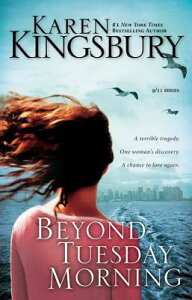 Beyond Tuesday Morning: Sequel to the Bestselling One Tuesday Morning BEYOND TUESDAY MORNING SUPERSA (9/11) [ Karen Kingsbury ]