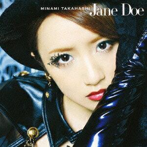 【送料無料】Jane Doe(TypeA CD+DVD) [ 高橋 みなみ ]