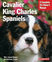 Cavalier King Charles Spaniels: Everything about Purchase, Care, Nutrition, Behavior, and Training [ D. Caroline Coile ][楽天ブックス]