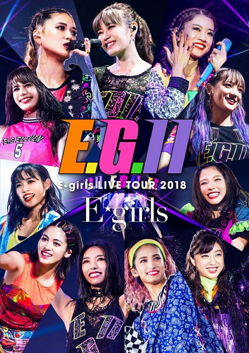 E-girls LIVE TOUR 2018 〜E.G. 11〜【Blu-ray】