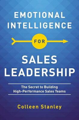 洋書, BUSINESS & SELF-CULTURE Emotional Intelligence for Sales Leadership: The Secret to Building High-Performance Sales Teams EMOTIONAL INTELLIGENCE FOR SAL Colleen Stanley