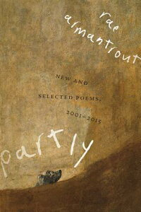 Partly: New and Selected Poems, 2001-2015 PARTLY (Wesleyan Poetry) [ Rae Armantrout ]