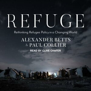 Refuge: Rethinking Refugee Policy in a Changing World REFUGE M [ Paul Collier ]