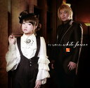 white forces (初回限定盤 CD+DVD) [ fripSide ]