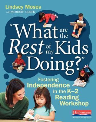 洋書, FAMILY LIFE & COMICS What Are the Rest of My Kids Doing?: Fostering Independence in the K-2 Reading Workshop WHAT ARE THE REST OF MY KIDS D Lindsey Moses
