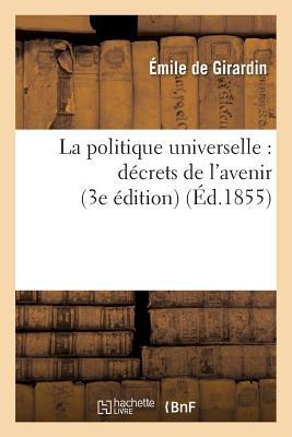 洋書, SOCIAL SCIENCE La Politique Universelle: Decrets de LAvenir (3e Edition) FRE-POLITIQUE UNIVERSELLE DECR Sciences Sociales Sans Auteur