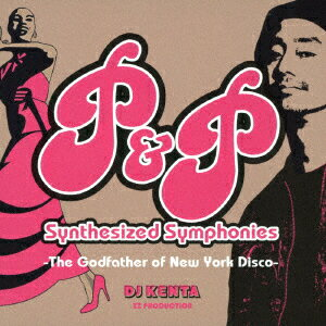 P&P Synthesized Symphonies -The Godfather of New York Disco-画像