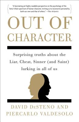 Out of Character: Surprising Truths about the Liar, Cheat, Sinner (and Saint) Lurking in All of Us画像