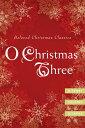 O Christmas Three O XMAS 3 [ O. Henry ]
