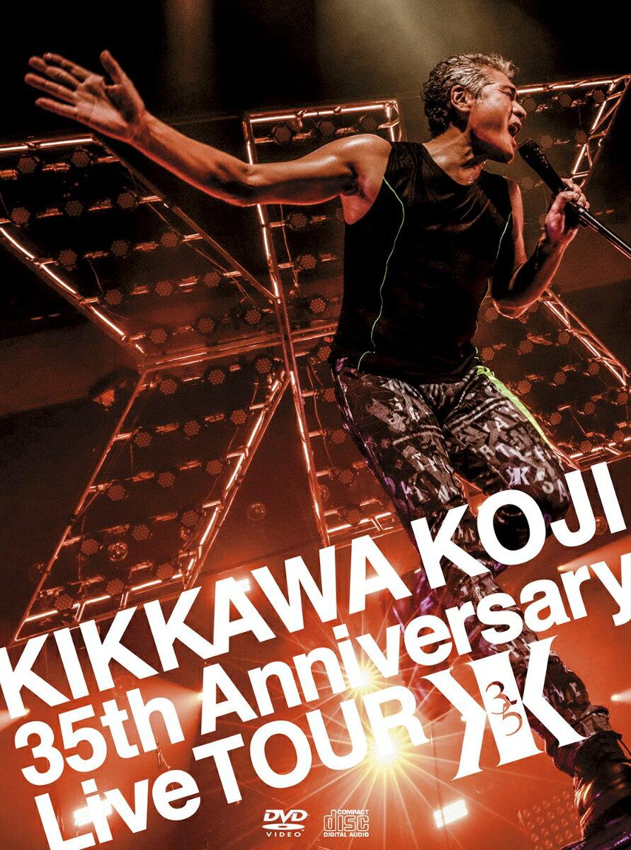 KIKKAWA KOJI 35th Anniversary Live TOUR (完全生産限定盤)