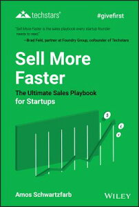 Sell More Faster: The Ultimate Sales Playbook for Startups SELL MORE FASTER (Techstars) [ Amos Schwartzfarb ]