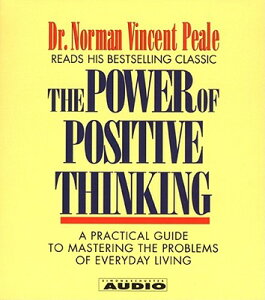 The Power of Positive Thinking: A Practical Guide to Mastering the Problems of Everyday Living POWER OF POSITIVE THINKING 4D [ Norman Vincent Peale ]
