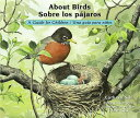 About Birds / Sobre Los Pajaros: A Guide for Children / Una Guia Para Ninos ABT BIRDS / SOBRE LOS PAJAROS (About...) [ Cathryn Sill ]