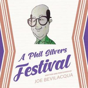A Phil Silvers Festival Lib/E PHIL SILVERS FESTIVAL LIB/E D [ Joe Bevilacqua ]
