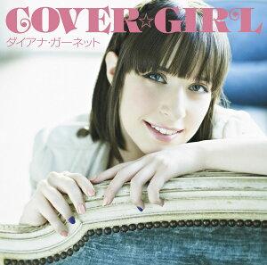 COVER☆GIRL(初回生産限定盤 CD+DVD) [ ダイアナ・ガーネット ]