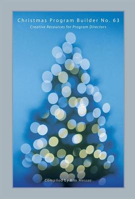 Christmas Program Builder No. 63: Creative Resources for Program Directors画像