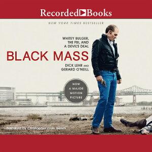 Black Mass: Whitey Bulger, the Fbi, and a Devil's Deal BLACK MASS D [ Christopher Evan Welch ]