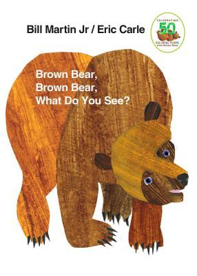 洋書, BOOKS FOR KIDS Brown Bear, Brown Bear, What Do You See?: 50th Anniversary Edition BROWN BEAR BROWN BEAR WHAT DO Brown Bear and Friends Bill Martin