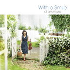 With a Smile〜微笑みをそえて〜 [ 奥村愛 ]