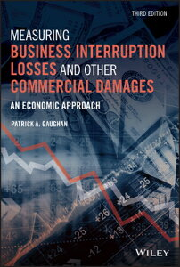 Measuring Business Interruption Losses and Other Commercial Damages: An Economic Approach MEASURING BUSINESS INTERRUPTIO [ Patrick A. Gaughan ]