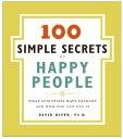 100 SIMPLE SECRETS OF HAPPY PEOP...