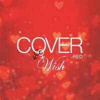 COVER RED 女が男を歌うとき 2 -WISH-