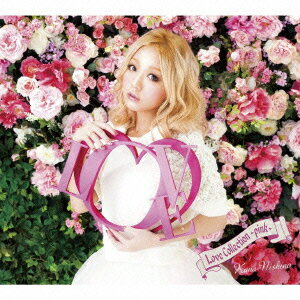 【送料無料】Love Collection 〜pink〜(初回生産限定盤 CD+DVD) [ 西野カナ ]