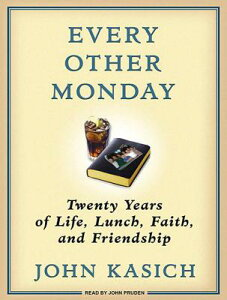 Every Other Monday: Twenty Years of Life, Lunch, Faith, and Friendship EVERY OTHER MONDAY M [ John Kasich ]