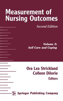Measurement of Nursing Outcomes, 2nd Edition, Volume 3: Self Care and Coping MEASUREMENT OF ...