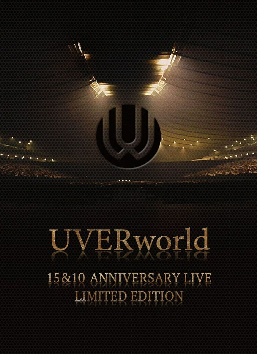 UVERworld 15&10 Anniversary Live LIMITED EDITION【完全生産限定盤】【Blu-ray】画像