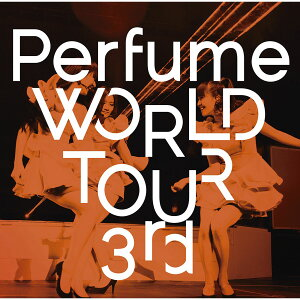 Perfume WORLD TOUR 3rd [ Perfume ]