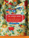 The Apron Book: Making, Wearing, an...