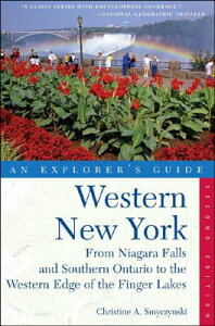 Explorer's Guide Western New York: From Niagara Falls and Southern Ontario to the Western Edge of th EXPLORERS GD WESTERN NEW YORK (Explorer's Guide Western New York) [ Christine A. Smyczynski ]