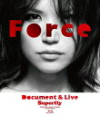 Force〜Document&Live〜【Blu-ray】 [ Superfly ]