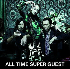 【送料無料】ALL TIME SUPER GUEST(初回限定CD+DVD)