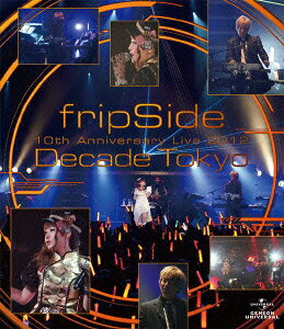 fripSide 10th Anniversary Live 2012 〜Decade Tokyo〜【Blu-ray】画像