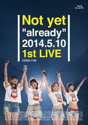 """【楽天ブックスならいつでも送料無料】Not yet """"already"""" 2014.5.10 1st LIVE 【Blu-ray】 [ ..."""