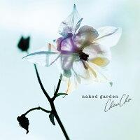 """【先着特典】ChouCho Acoustic Album """"naked garden"""" (ライブ音源CD付き)"""