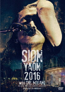 SION-YAON 2016 with THE MOGAMI -MAJOR DEBUT 30TH ANNIVERSARY-画像