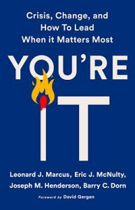 You're It: Crisis, Change, and How to Lead When It Matters Most YOURE IT [ Leonard J. Marcus ]