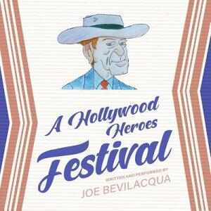 A Hollywood Heroes Festival HOLLYWOOD HEROES FESTIVAL AD D [ Joe Bevilacqua ]